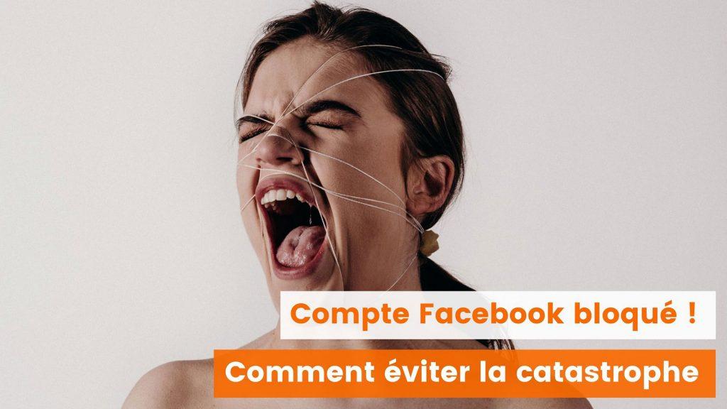 Mon compte facebook est bloqué, comment éviter la catastrophe