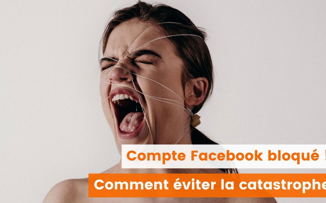 Mon compte facebook est bloqué